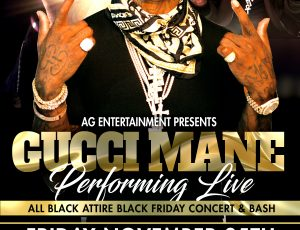 GUCCI MANE BLACK FRIDAY CONCERT & BLACK ATTIRE BASH